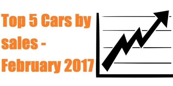 Top 5 cars by sales – February 2017